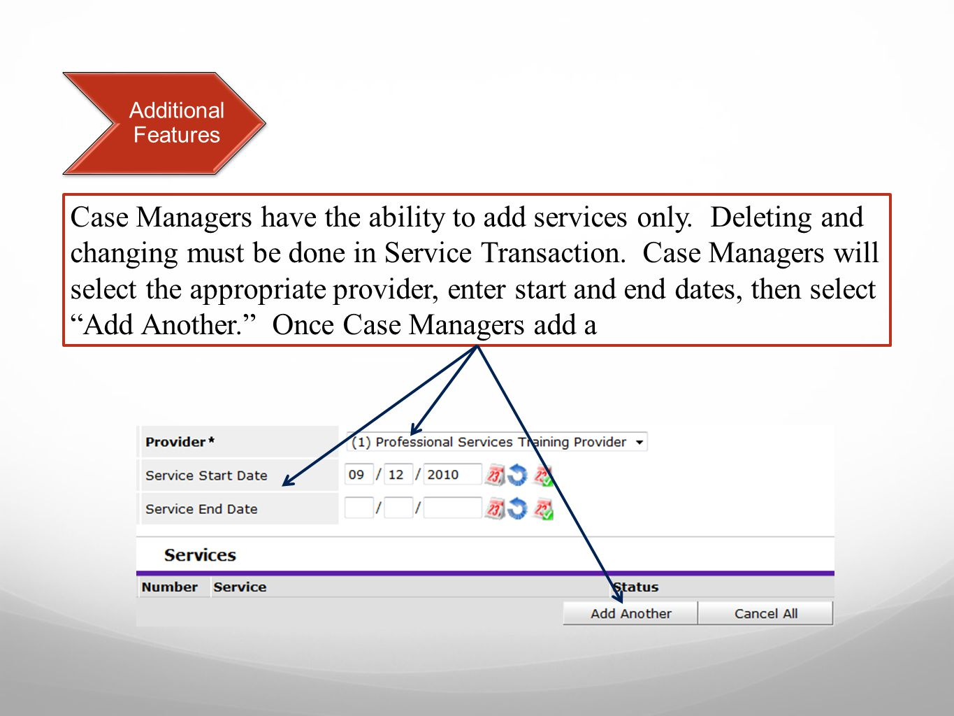 Additional Features Case Managers have the ability to add services only.