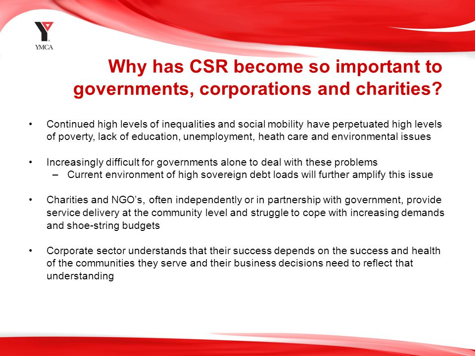 Why has CSR become so important to governments, corporations and charities.