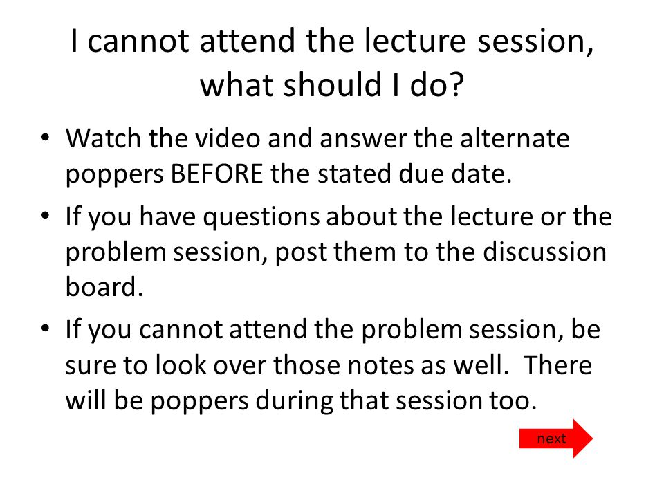 I cannot attend the lecture session, what should I do.