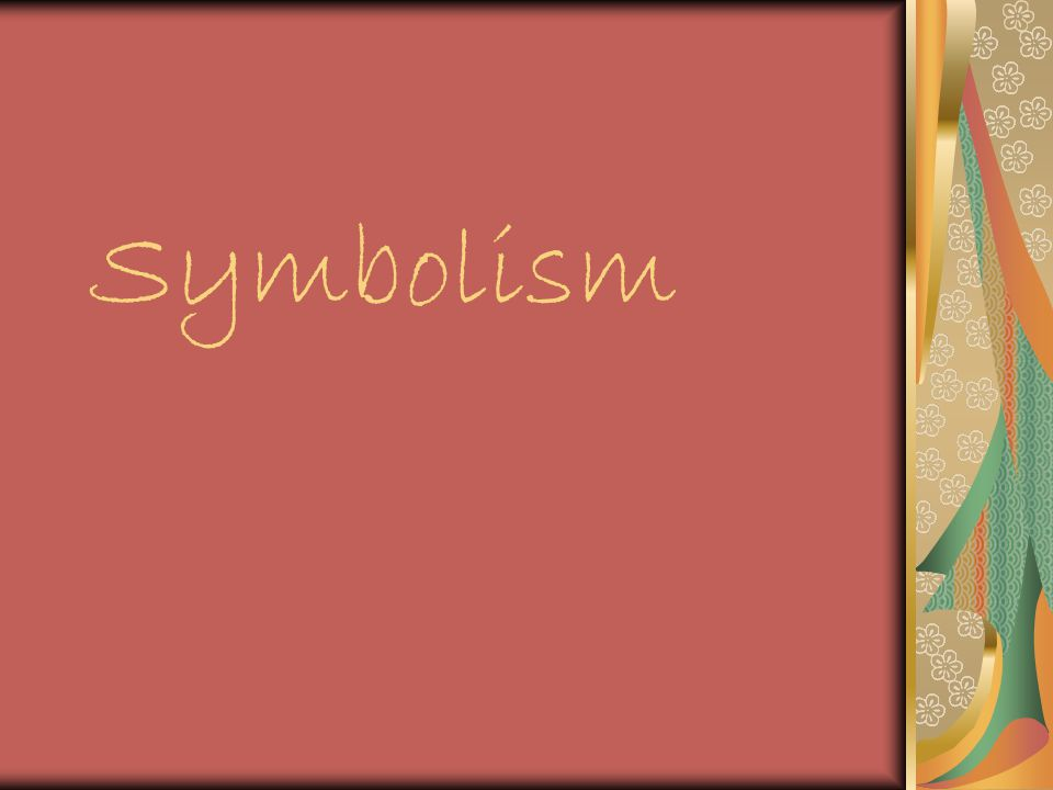 Symbolism What Does Symbolism Mean What Is A Symbol Ppt Download