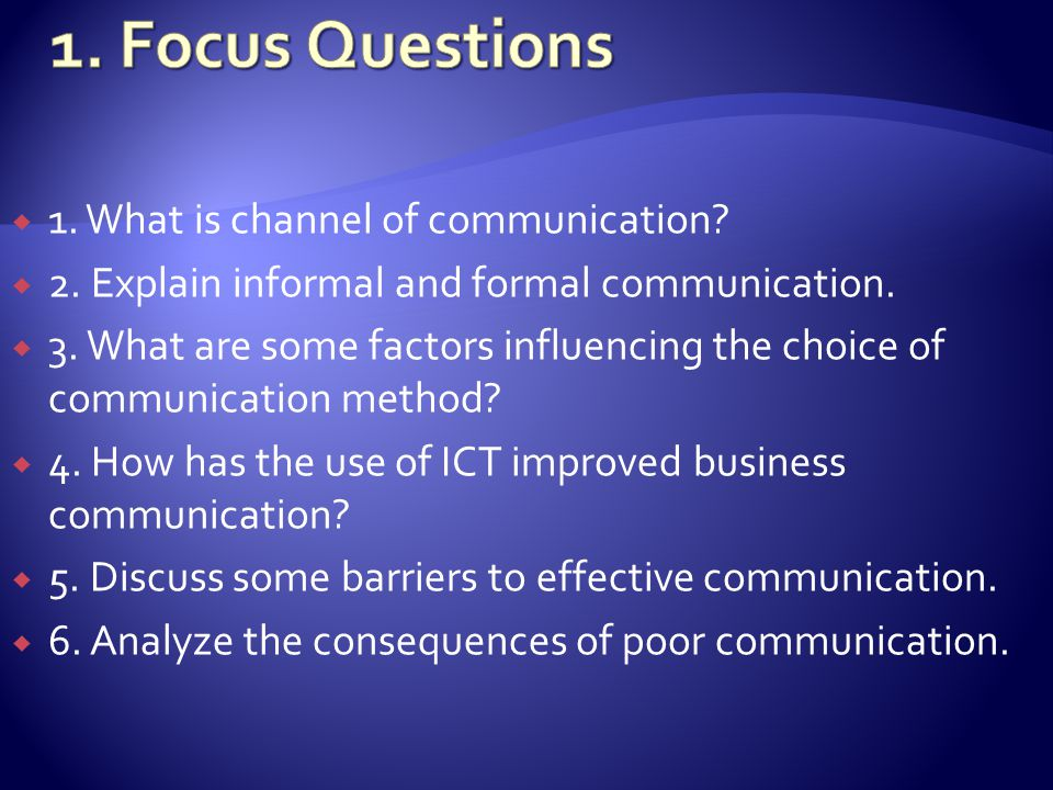  1. What is channel of communication.  2. Explain informal and formal communication.