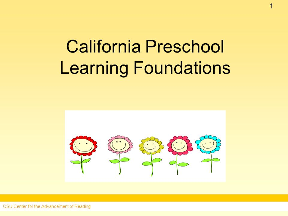 11 California Preschool Learning Foundations CSU Center for the Advancement of Reading