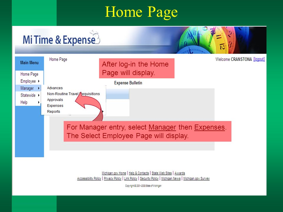 After log-in the Home Page will display. Home Page For Manager entry, select Manager then Expenses.
