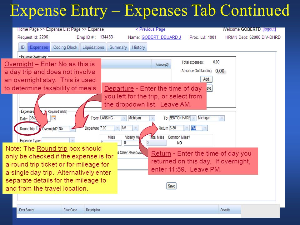 7:00 6:30 Expense Entry – Expenses Tab Continued Note: The Round trip box should only be checked if the expense is for a round trip ticket or for mileage for a single day trip.