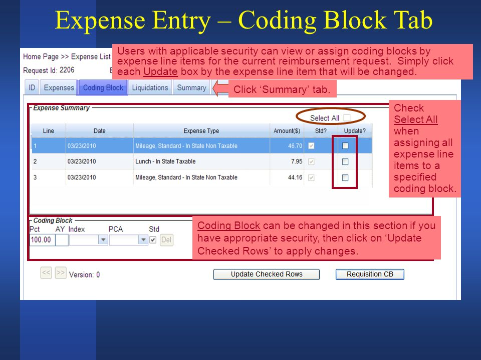 Expense Entry – Coding Block Tab Coding Block can be changed in this section if you have appropriate security, then click on 'Update Checked Rows' to apply changes.
