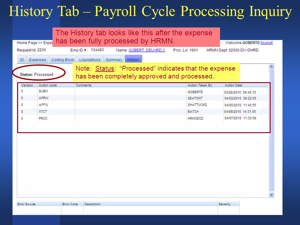 History Tab – Payroll Cycle Processing Inquiry Note: Status: Processed indicates that the expense has been completely approved and processed.