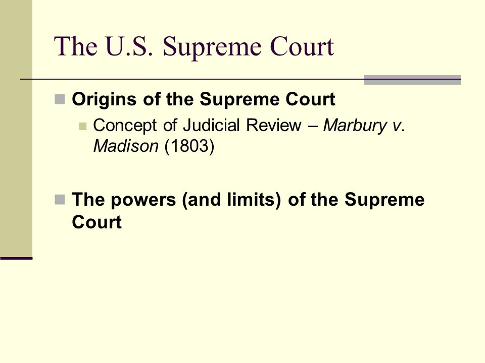 The U.S. Supreme Court Origins of the Supreme Court Concept of Judicial Review – Marbury v.