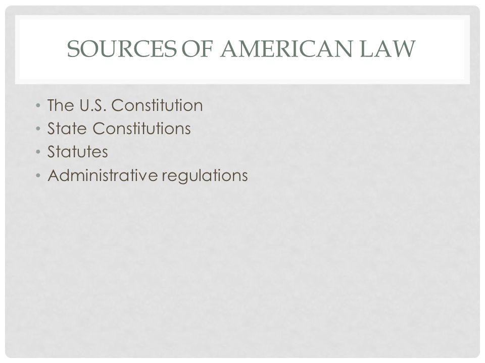 SOURCES OF AMERICAN LAW The U.S.