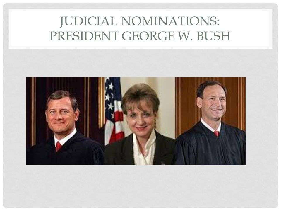 JUDICIAL NOMINATIONS: PRESIDENT GEORGE W. BUSH