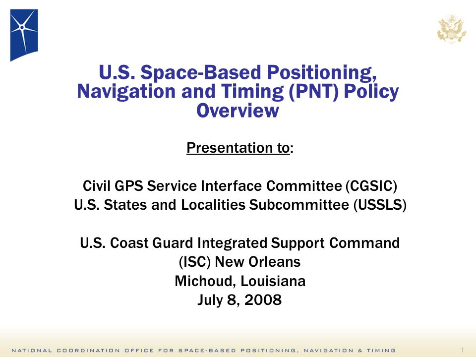 1 Presentation to: Civil GPS Service Interface Committee (CGSIC) U.S.