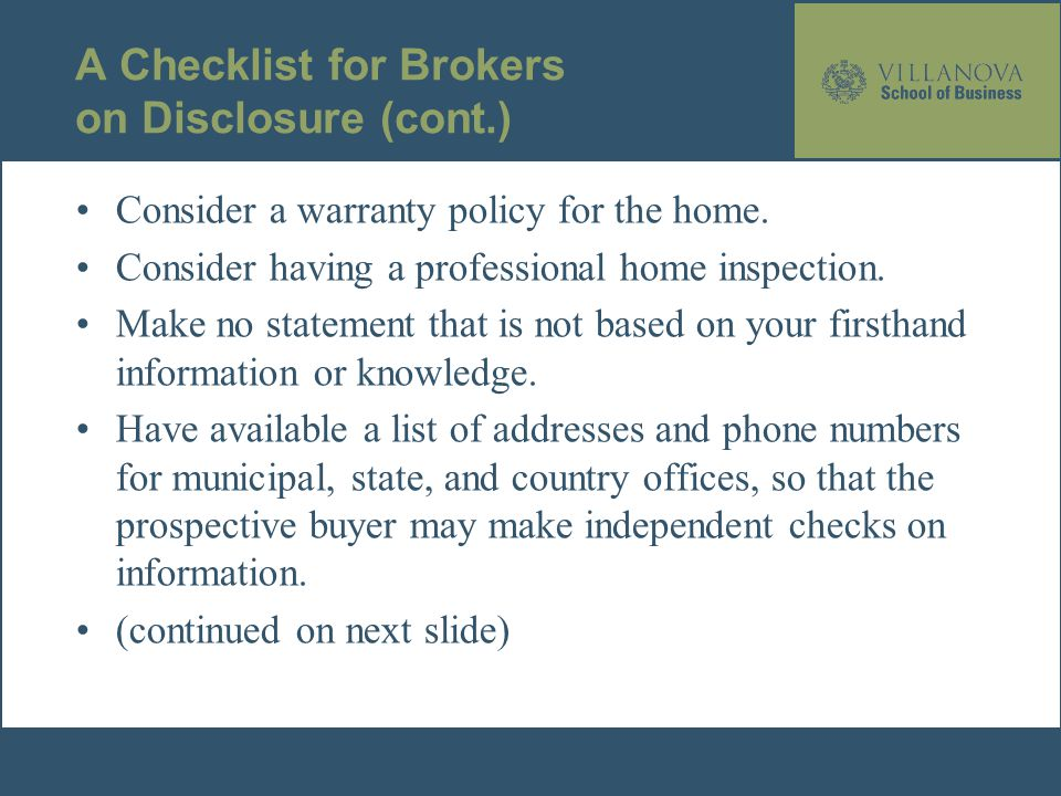 A Checklist for Brokers on Disclosure (cont.) Consider a warranty policy for the home.