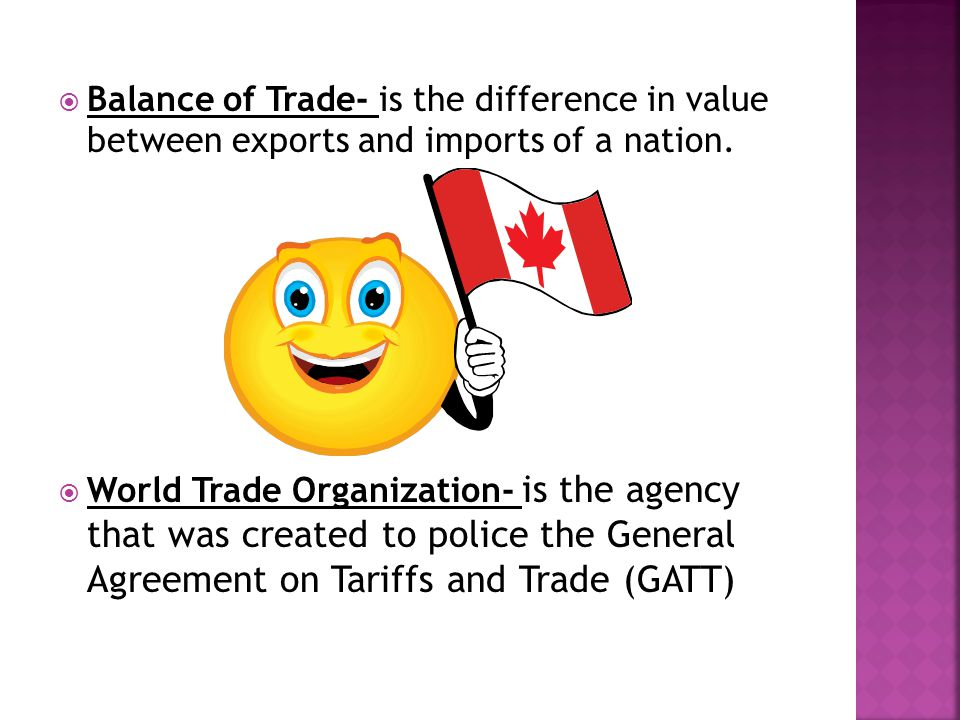  Balance of Trade- is the difference in value between exports and imports of a nation.