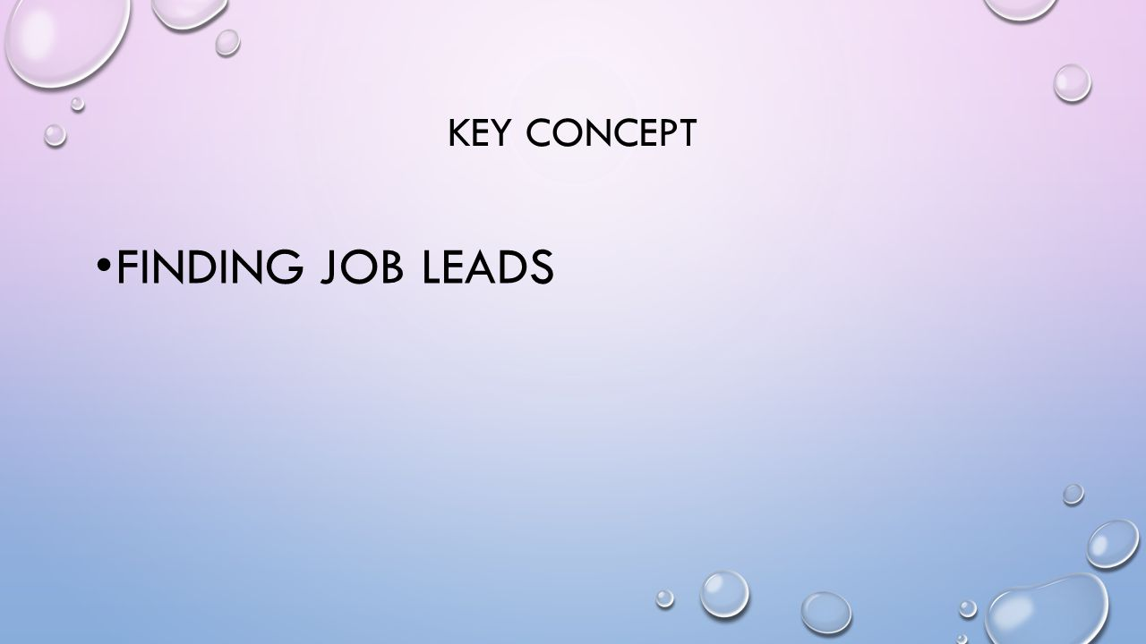 KEY CONCEPT FINDING JOB LEADS
