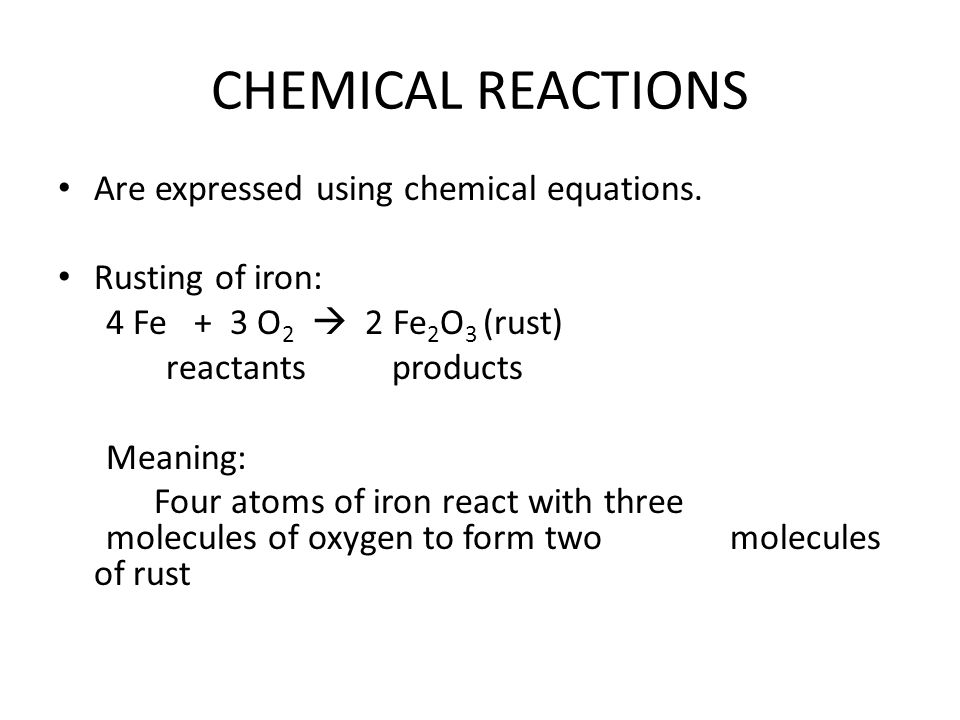 CHEMICAL REACTIONS Are expressed using chemical equations.