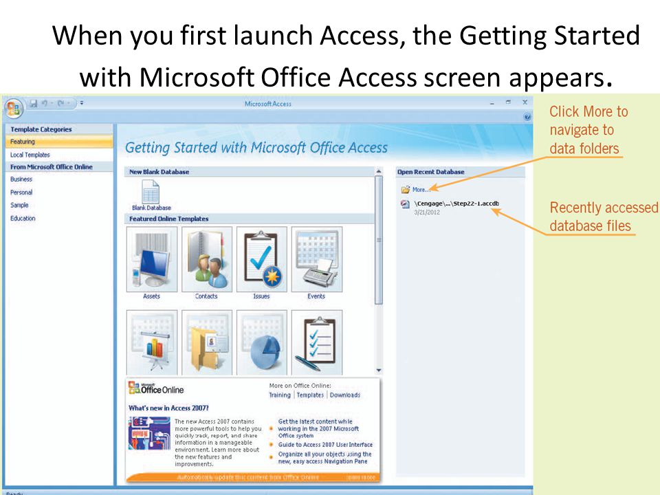 When you first launch Access, the Getting Started with Microsoft Office Access screen appears.