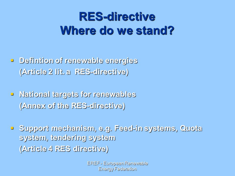 EREF - European Renewable Energy Federation RES-directive Where do we stand.