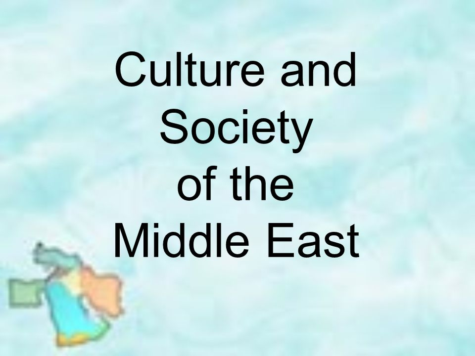5c1508b11af Culture and Society of the Middle East. Religion Religion plays a ...