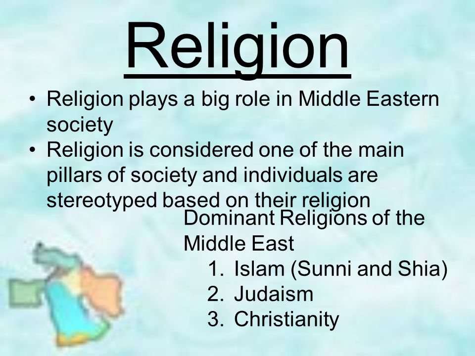 f67918fb0bd 2 Religion Religion plays a big role in Middle Eastern society Religion is  considered one of the main pillars of society and individuals are  stereotyped ...