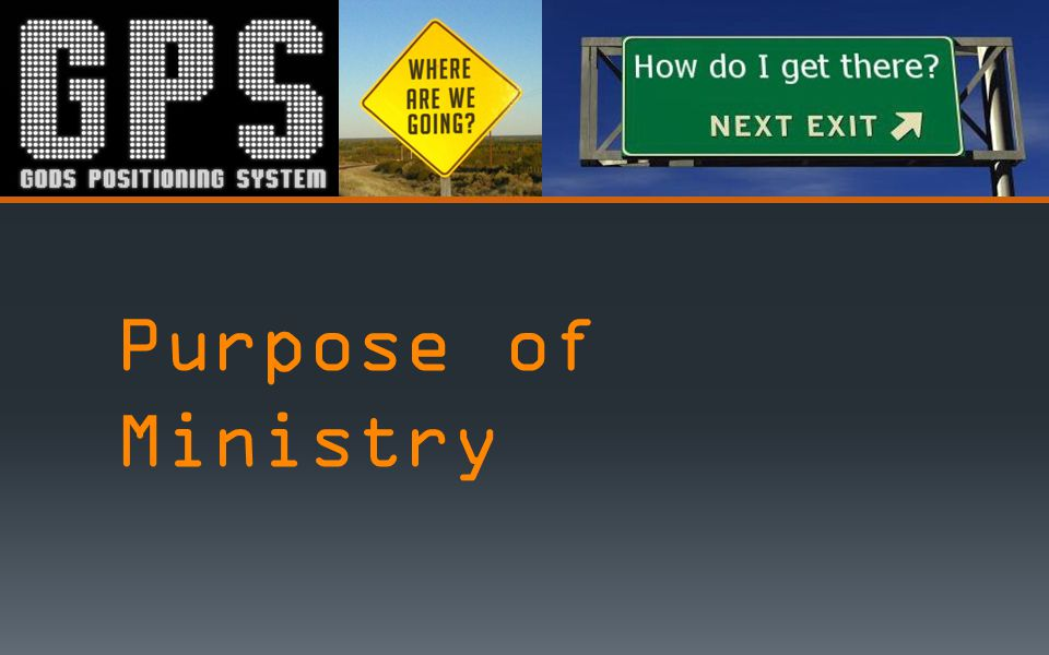 Purpose of Ministry
