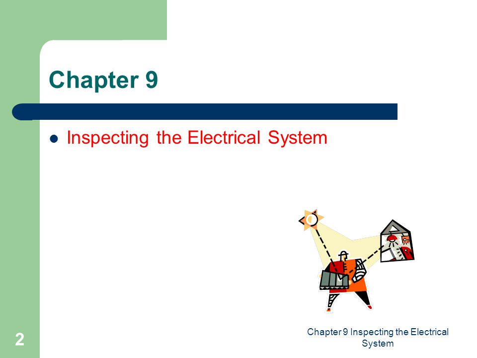 Chapter 9 Inspecting the Electrical System 2 Chapter 9 Inspecting the Electrical System