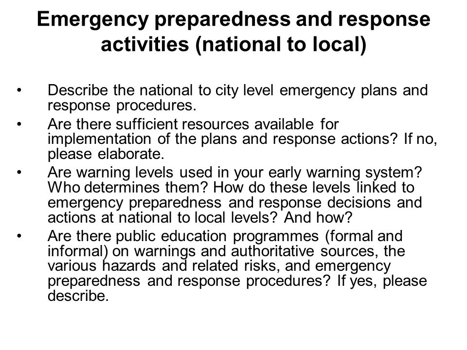 Emergency preparedness and response activities (national to local) Describe the national to city level emergency plans and response procedures.