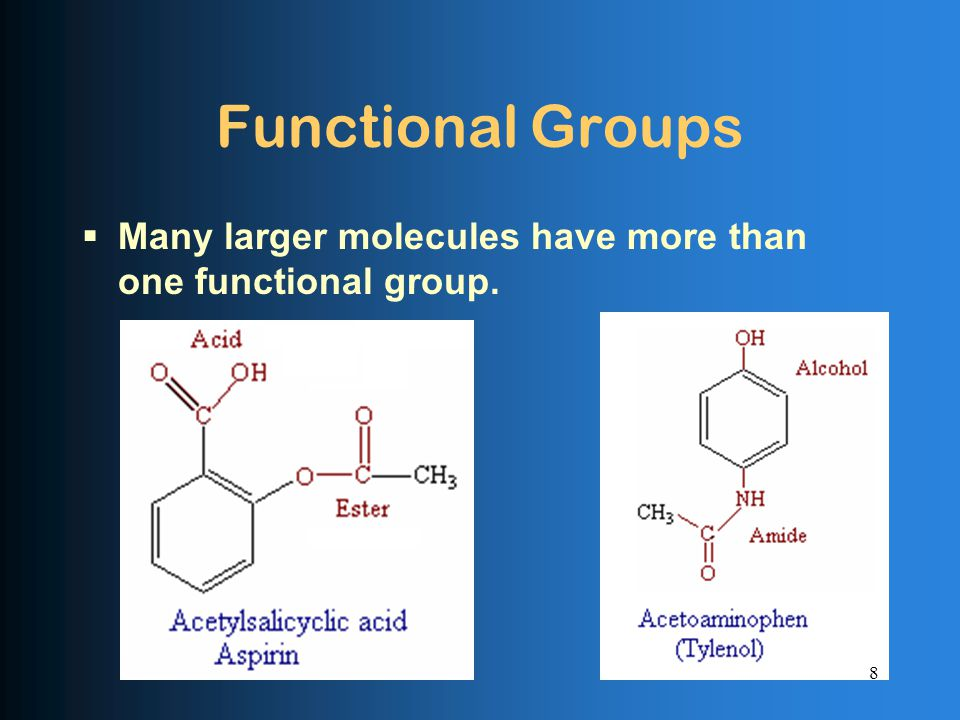 Functional Groups  Many larger molecules have more than one functional group. 8