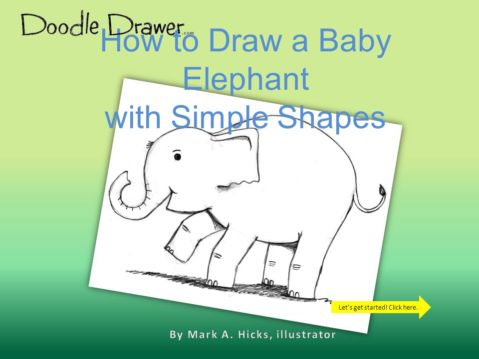 How to Draw a Baby Elephant with Simple Shapes Let's get started! Click here.