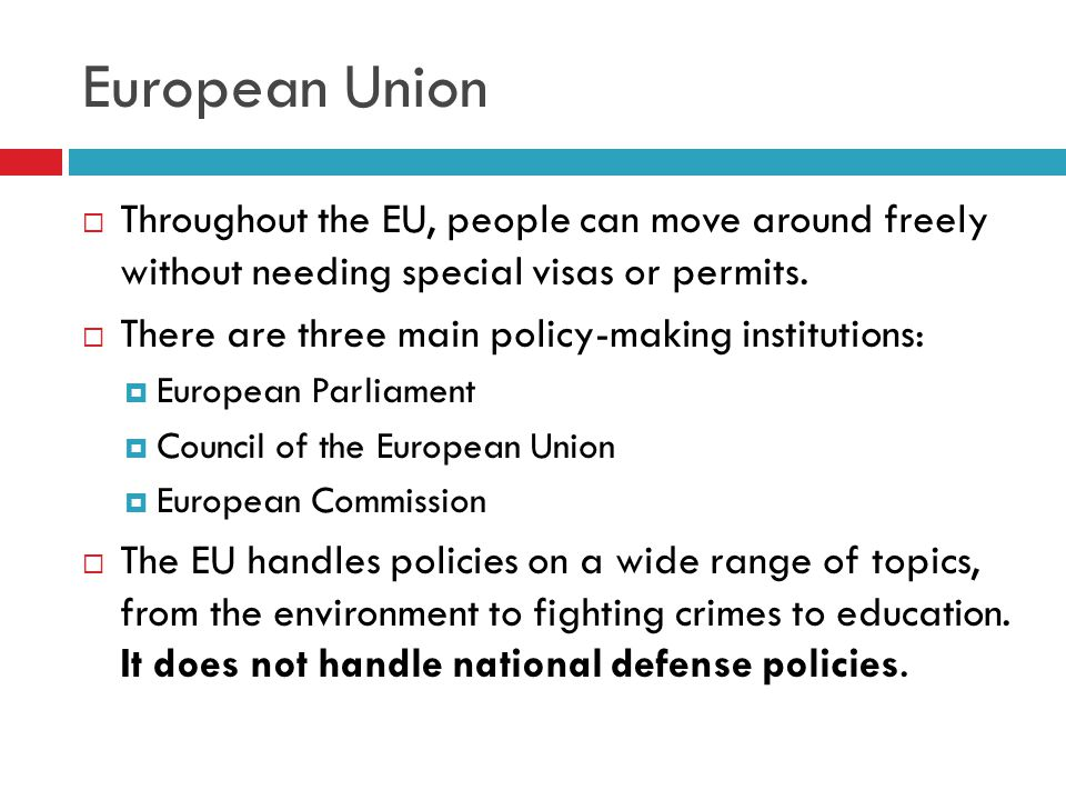European Union  Throughout the EU, people can move around freely without needing special visas or permits.