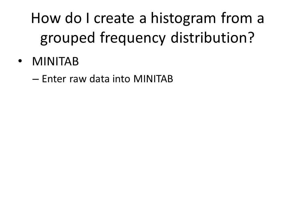 How do I create a histogram from a grouped frequency distribution.