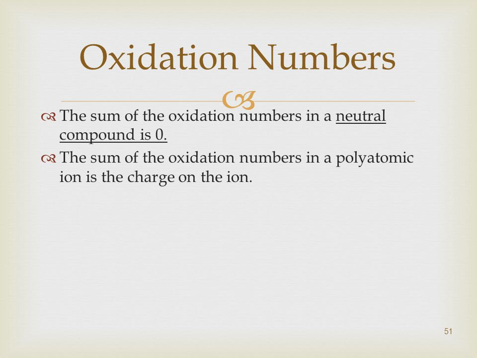   The sum of the oxidation numbers in a neutral compound is 0.