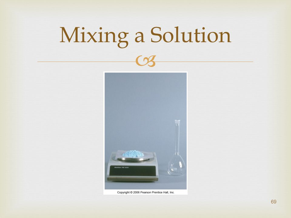  69 Mixing a Solution