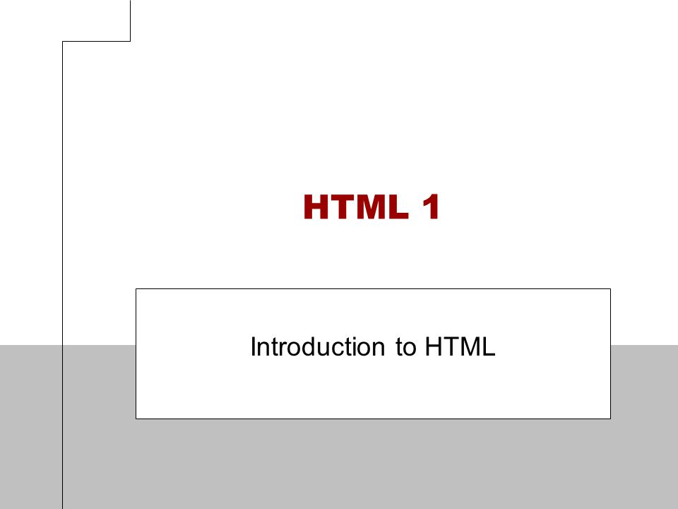 HTML 1 Introduction to HTML