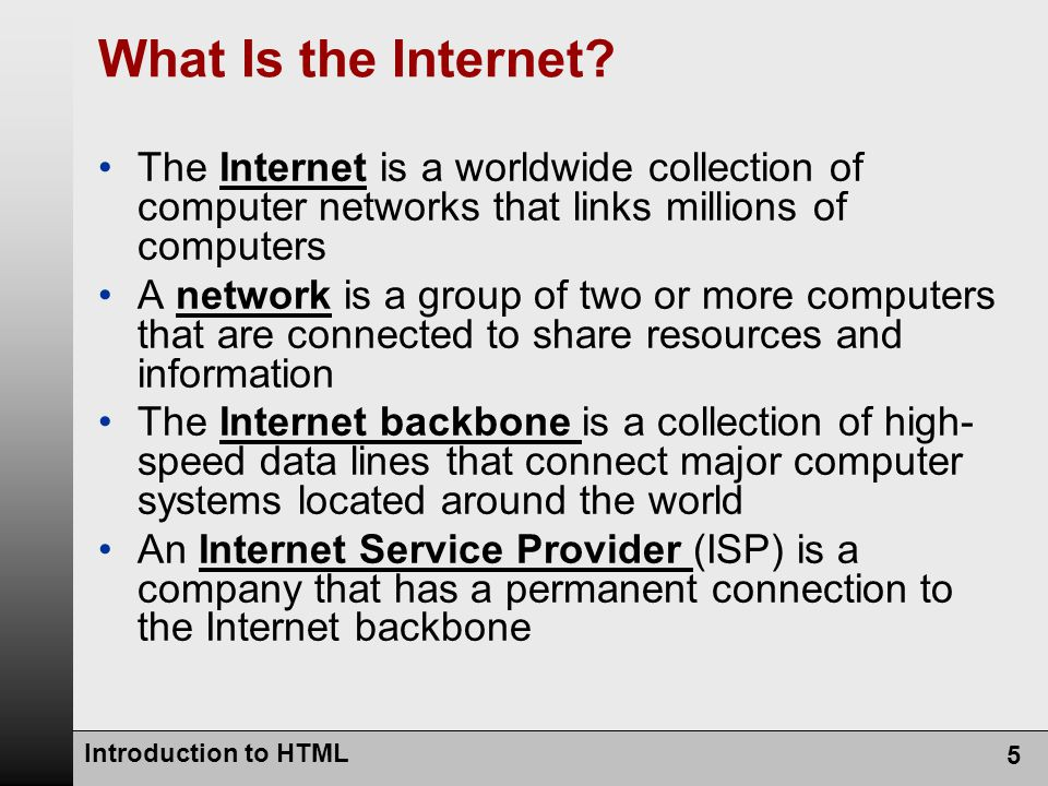 Introduction to HTML 5 What Is the Internet.