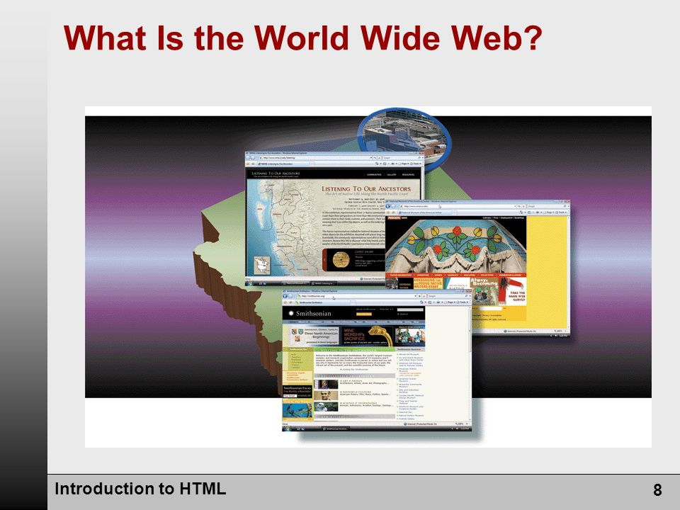Introduction to HTML 8 What Is the World Wide Web