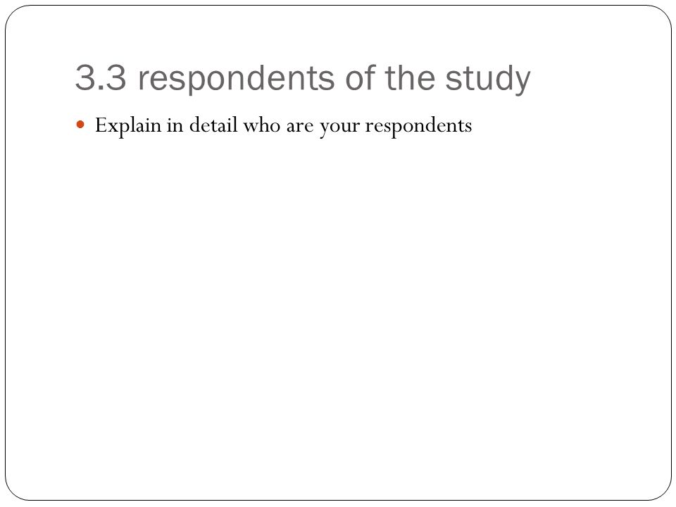 what is respondents of the study