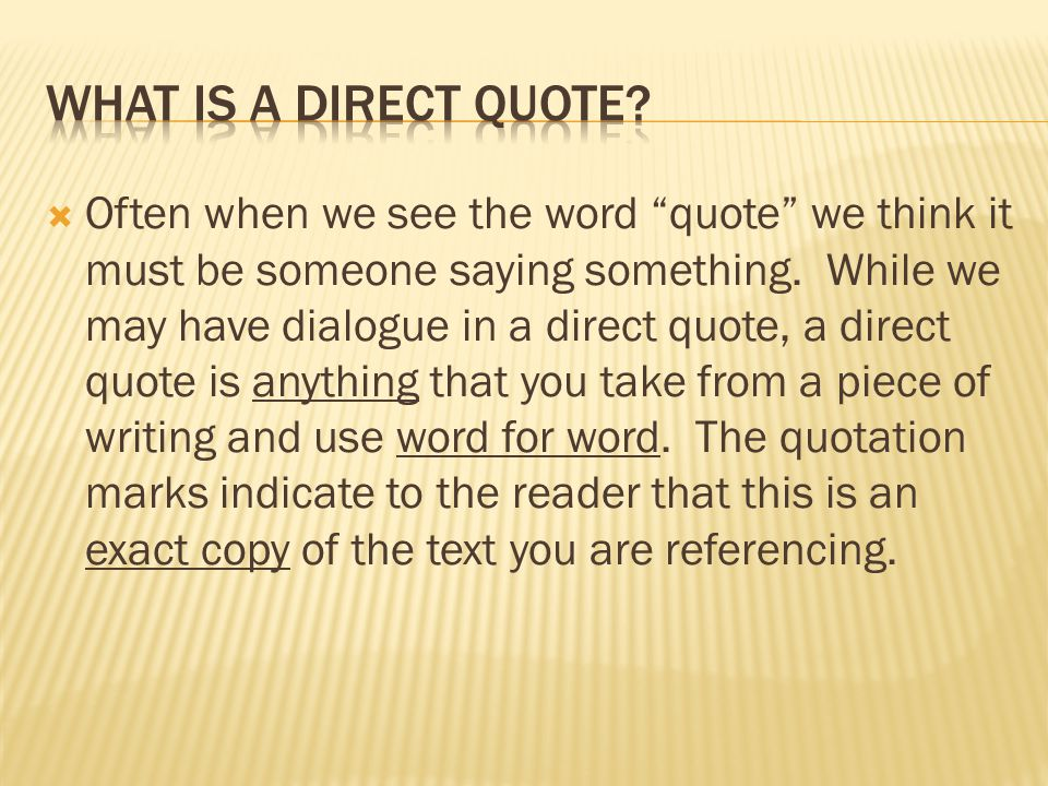  Often when we see the word quote we think it must be someone saying something.