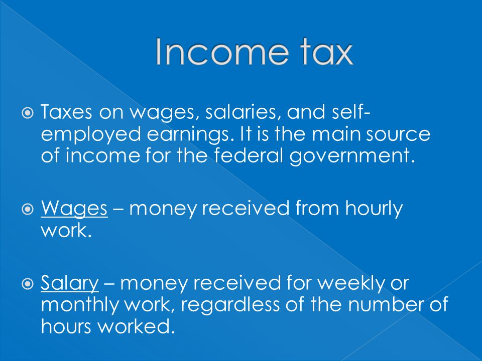  Taxes on wages, salaries, and self- employed earnings.