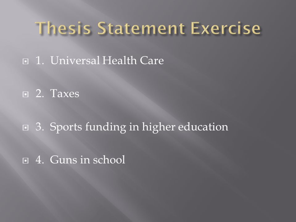  1. Universal Health Care  2. Taxes  3. Sports funding in higher education  4. Guns in school