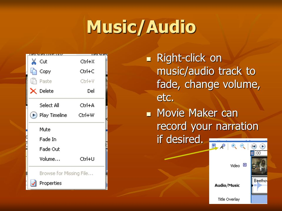 Music/Audio Right-click on music/audio track to fade, change volume, etc.