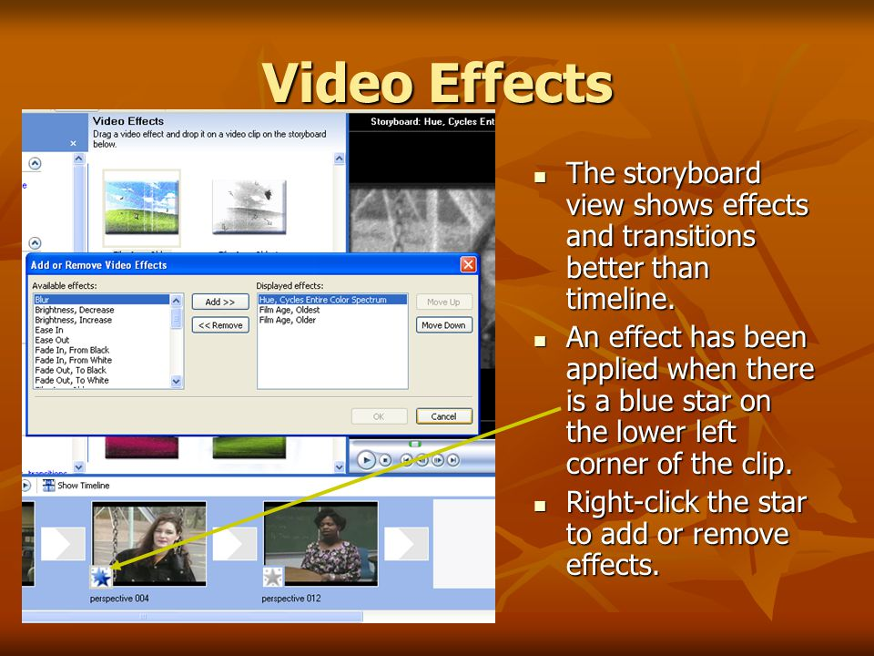 Video Effects The storyboard view shows effects and transitions better than timeline.