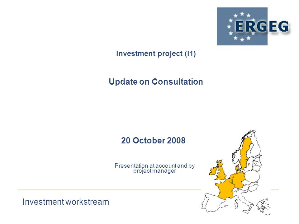 Investment workstream 20 October 2008 Investment project (I1)‏ Update on Consultation Presentation at account and by project manager