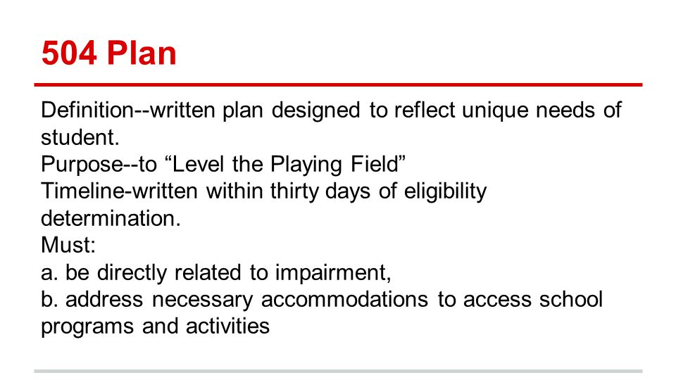 504 Plan Definition--written plan designed to reflect unique needs of student.
