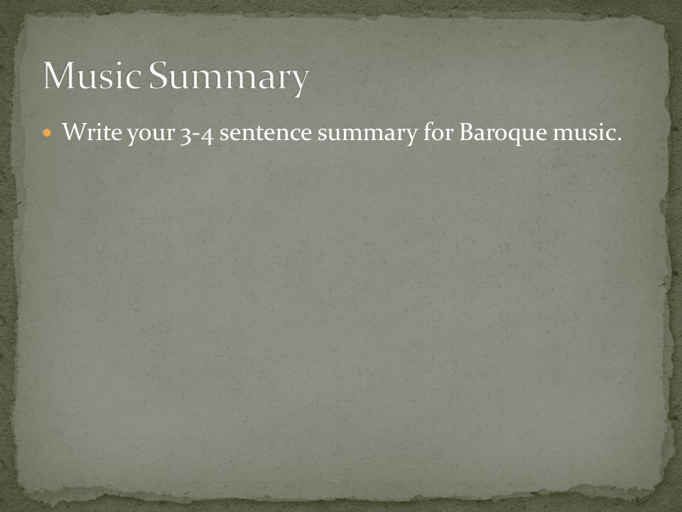 Write your 3-4 sentence summary for Baroque music.