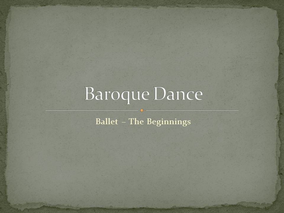 Ballet – The Beginnings