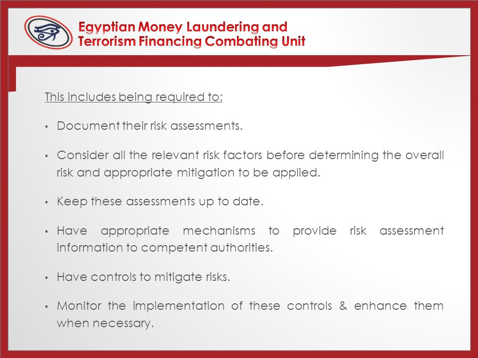 This includes being required to: Document their risk assessments.