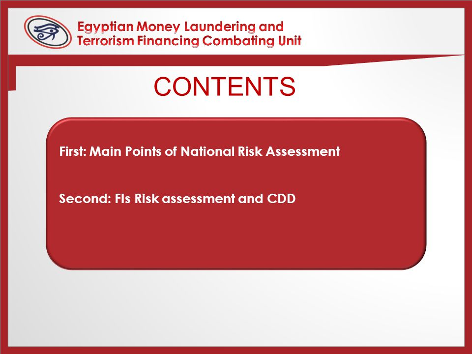 CONTENTS First: Main Points of National Risk Assessment Second: FIs Risk assessment and CDD