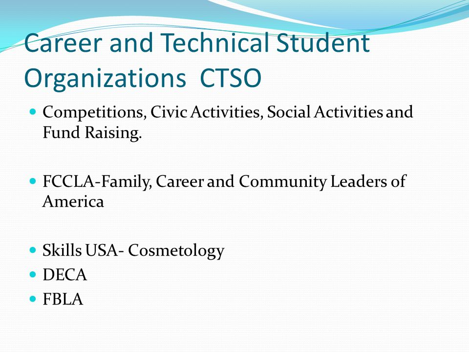 Career and Technical Student Organizations CTSO Competitions, Civic Activities, Social Activities and Fund Raising.