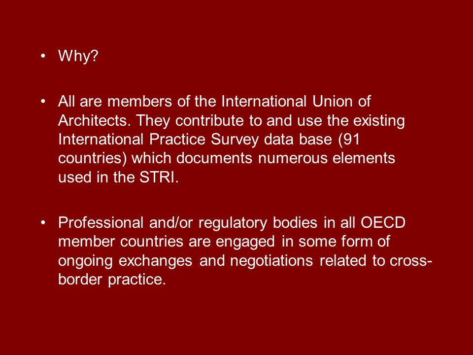 Why. All are members of the International Union of Architects.