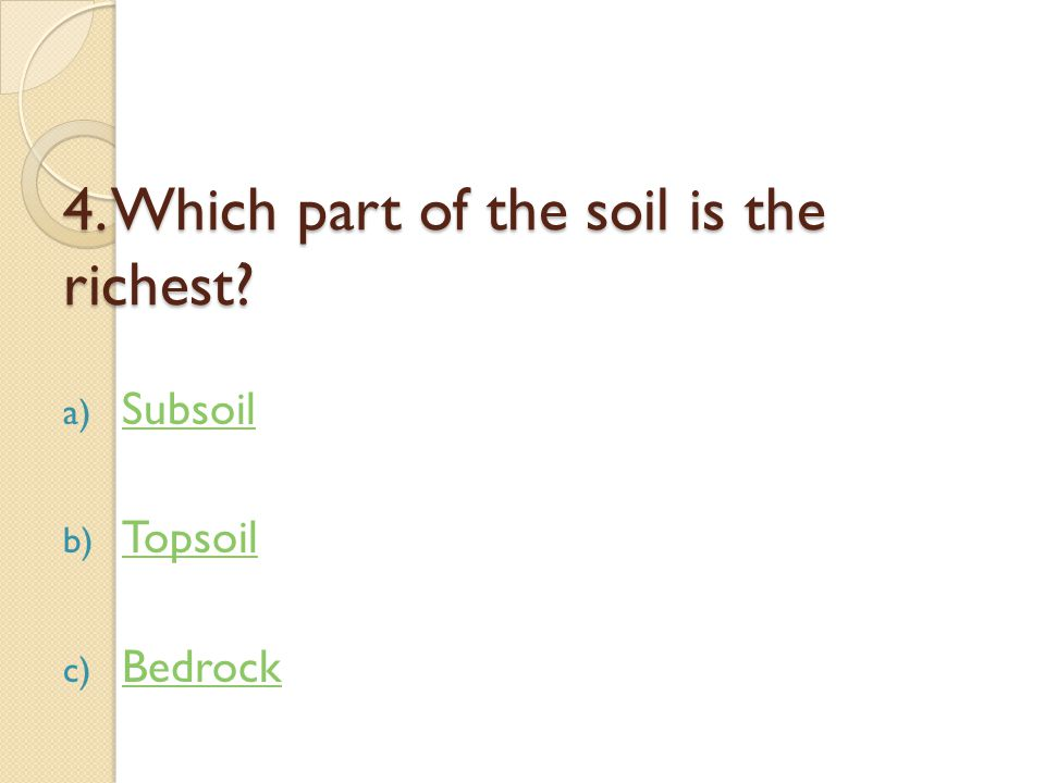 3. Which type of soil contains decayed parts of plants and animals.