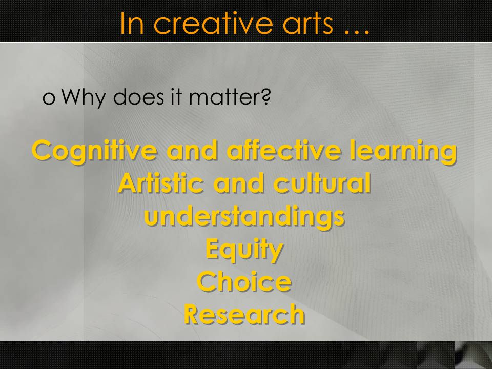 In creative arts … oWhy does it matter.
